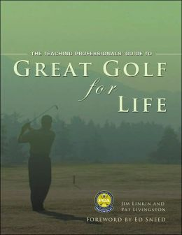 Great Golf for Life: The Teaching Professionals' Guide