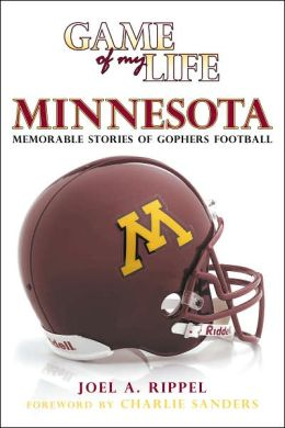 Game of My Life Minnesota: Memorable Stories of Gopher Football