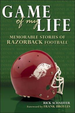 Game of My Life: Memorable Stories of Razorback Football