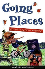 Going Places: True Tales from Young Travelers