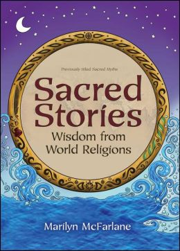 Sacred Stories: Wisdom from World Religions