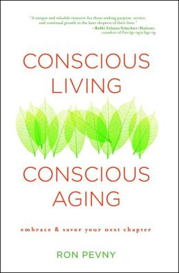 Conscious Living, Conscious Aging: Embrace & Savor Your Next Chapter