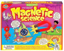 Mysterious Magnetic Science & Other Wacky Experiments