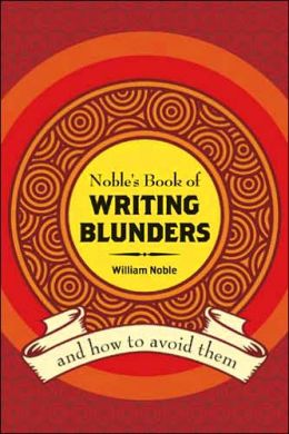 Noble's Book of Writing Blunders (And How To Avoid Them)
