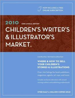 2010 Children's Writer's & Illustrator's Market