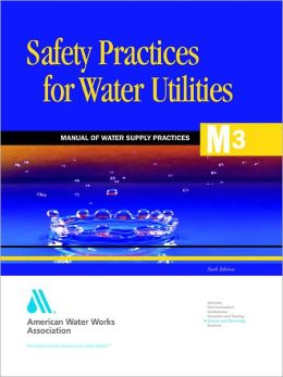 Safety Practices for Water Utilities (m3)
