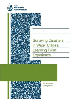 Surviving Disasters in Water Utilities: Learning from Experience