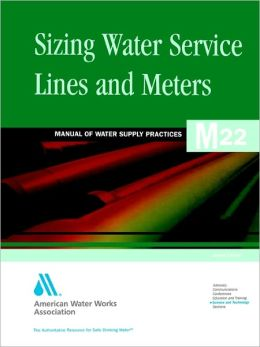 Sizing Water Service Lines and Meters: M22