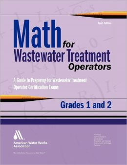 Math for Wastewater Treatment Operators Grades 1 & 2