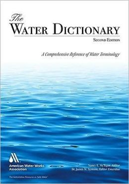 The Water Dictionary: A Comprehensive Reference of Water Terminology