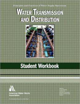 Water Transmission and Distribution: Student Workbook