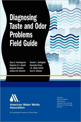 Diagnosing Taste and Odor Problems: Source Water and Treatment Field Guide