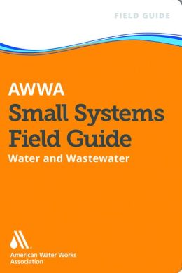 AWWA Small Systems Operator Field Guide