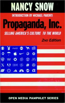 Propaganda, Inc. (Open Media Phamphlet Series): Selling America's Culture to the World