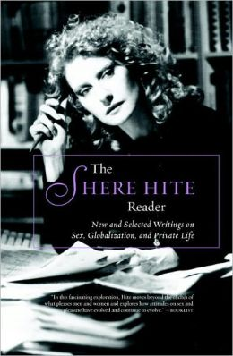 The Shere Hite Reader: New and Selected Writings on Sex, Globalization and Private Life