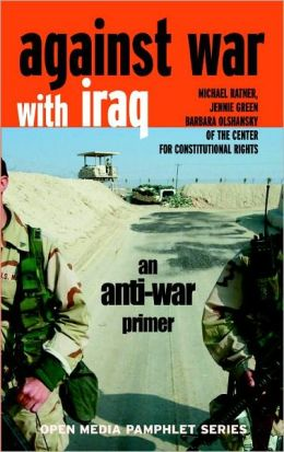 Against War with Iraq: An Anti-War Primer (Open Media Pamphlet Series)