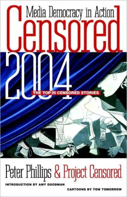 Censored 2004: The Top 25 Censored Stories