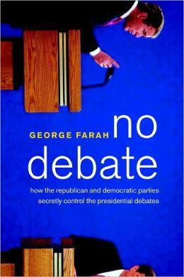 No Debate: How the Two Major Parties Secretly Ruin the Presidential Debates