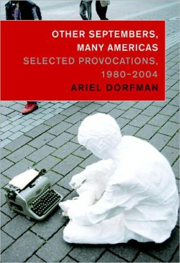 Other Septembers, Many Americas: Selected Provocations, 1980-2004