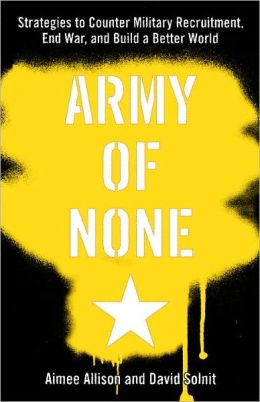 An Army of None: Strategies to Counter Military Recruitment, End War, and Build a Better World