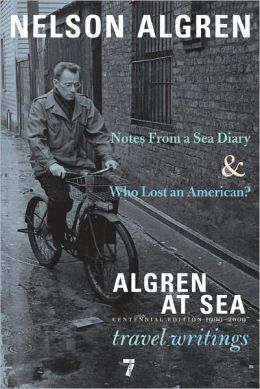 Algren at Sea: Notes from a Sea Diary & Algren at Sea-The Travel Writings