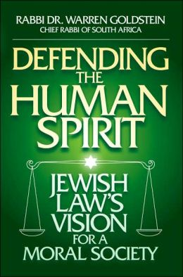 Defending the Human Spirit: Jewish Law's Vision for a Moral Society