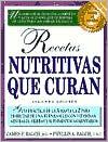 Recetas Nutritivas Que Curan: Guia Practica a Hasta La Z Para Disfrutar de Una Buena Salud