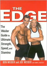 The Edge: The Weider Guide to Ultimate Strength, Speed and Stamina