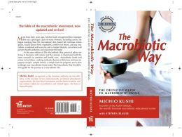 The Macrobiotic Way: The Complete Macrobiotic Diet & Exercise Book