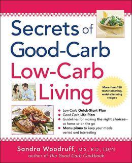Secrets of Good-Carb Low- Carb Living