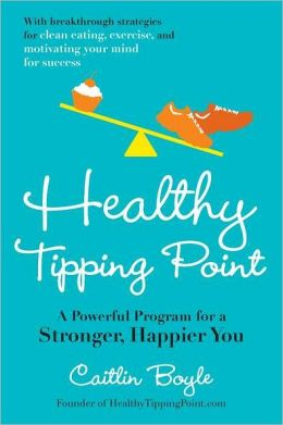 Healthy Tipping Point: A Power Program for a Stronger, Happier You