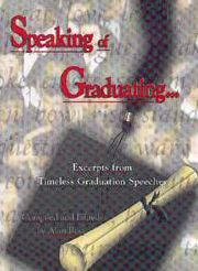 Speaking Of Graduating: Excerpts from Timeless Graduation Speeches