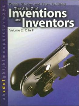 The a to Z of Inventions and Inventors: C to F