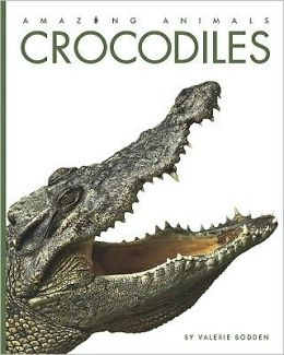 Crocodiles (Amazing Animals Series)