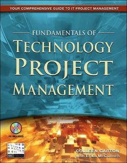 Fundamentals of Technology Project Management [With CDROM]