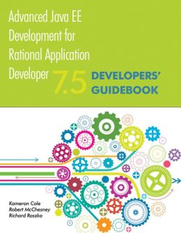 Advanced Java EE Development for Rational Application Developer 7.5: Developers' Guidebook