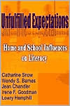 Unfulfilled Expectations: Home and School Influences on Literacy