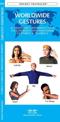 Worldwide Gestures: A Traveller's Introduction to Common International Gestures & Symbols