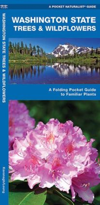 Pocket Naturalists Guide to Washington Trees & Wildflowers