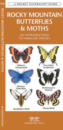 Rocky Mountain Butterflies and Moths: An Introduction to Familiar Species (Pocket Naturalist Series)