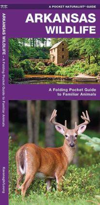 Arkansas Wildlife: An Introduction to Familiar Species