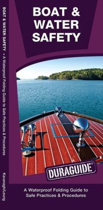 Boat & Water Safety: A Waterproof Pocket Reference to Safe Practices & Procedures