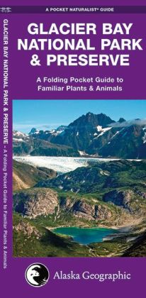 Glacier Bay National Park & Preserve: A Folding Pocket Guide to Familiar Plants & Animals