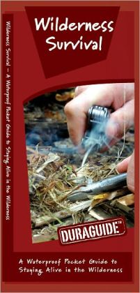 Wilderness Survival: A Waterproof Pocket Guide to Staying Alive in the Wilderness