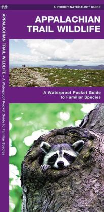 Appalachian Trail Wildlife: A Waterproof Pocket Guide to Familiar Species