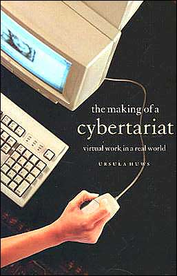 The Making of a Cybertariat: Virtual Work in a Real World
