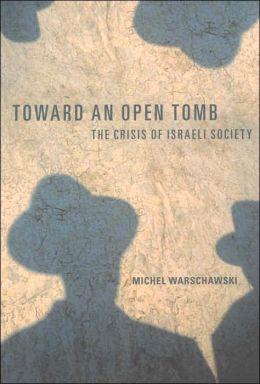 Toward an Open Tomb: The Crisis of Israeli Society