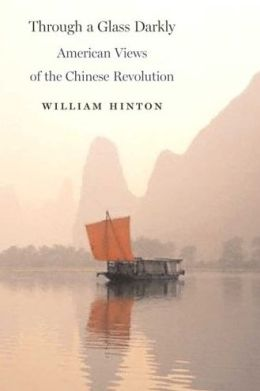 Through a Glass Darkly: American Views of the Chinese Revolution
