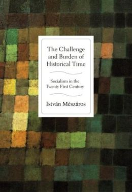 The Challenge and Burden of Historical Time: Socialism in the Twenty-First Century