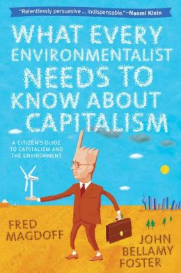 What Every Environmentalist Needs to Know About Capitalism